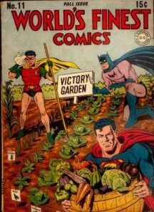 Victory_Gardens_Batman_Robin_Superman_1948